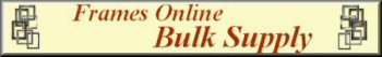 Frames Online - Bulk Supply